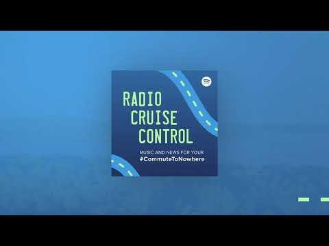 Spotify - Radio Cruise Control   #CommuteToNowhere