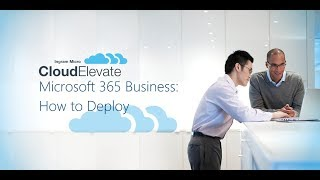 How to Deploy Microsoft 365 Business thumbnail