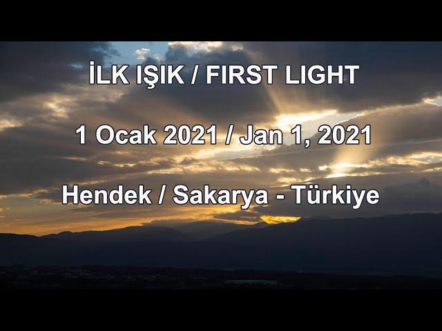ILK ISIK - 1 Ocak 2021 - Hendek / FIRST LIGHT - January 1, 2021 - Turkey