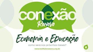 Conexão Renovo  # ECONOMIA E EDUCAÇÃO