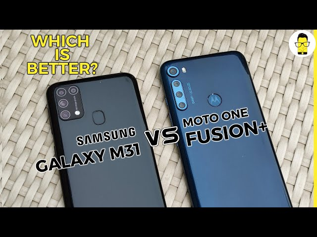 Moto One Fusion Plus vs Samsung Galaxy M31 - which one to buy?