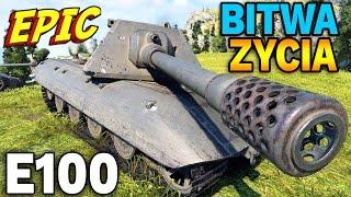 BITWA ŻYCIA - E100 - World Of Tanks