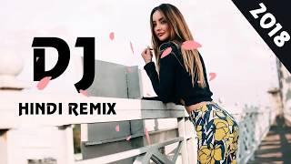 New Hindi Remix Songs 2018 | BOLLYWOOD NONSTOP DANCE PARRTY REMIX | Hindi Remix Of Popular Songs