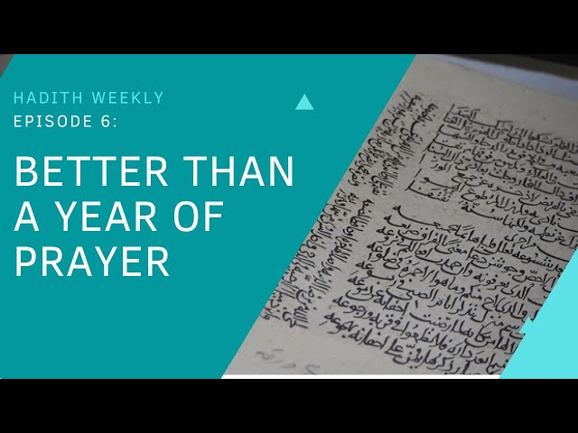Hadith Weekly: Better Than a Year of Prayer | Sheikh Azhar Nasser