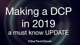 Making DCPs in 2019 - SMPTE is now the DEFAULT
