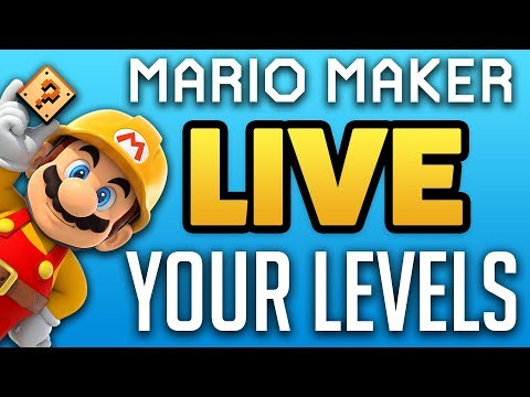 [LIVE] Super Mario Maker - YOUR LEVELS! [Use !add 0000-0000-0000-0000]