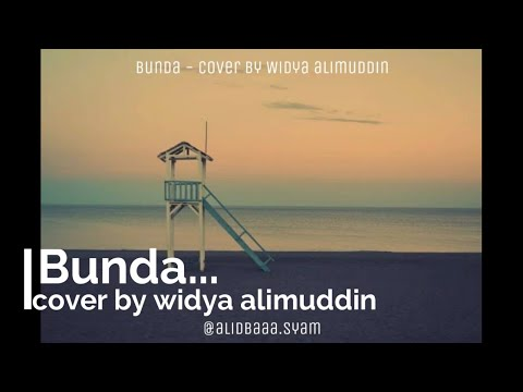 "Bunda - Art2tonic | LIRIK |Cover By ""Widya Alimuddin"" 
