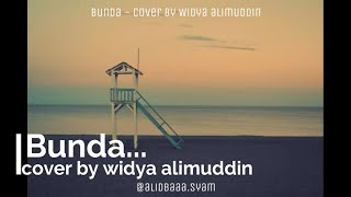 "Bunda - Art2tonic | LIRIK |Cover By ""Widya Alimuddin"" | Soundtrack Film TERLAMBAT"