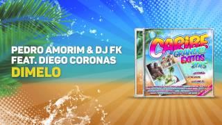 Pedro Amorim & Dj FK Feat Diego Coronas - Dimelo