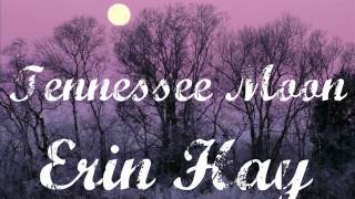 Erin Hay - Tennessee Moon YouTube Videos