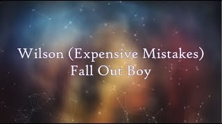 Fall Out Boy Wilson Expensive Mistakes