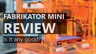 Fabrikator Mini V1.5 3D Printer Review