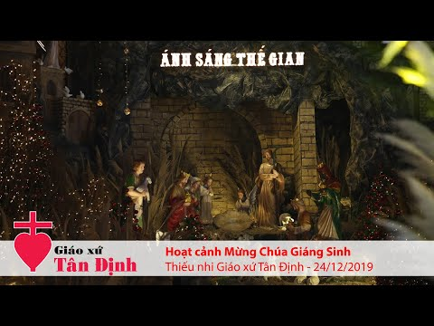 Hoạt cảnh & Thánh Lễ Vọng Giáng Sinh 2019