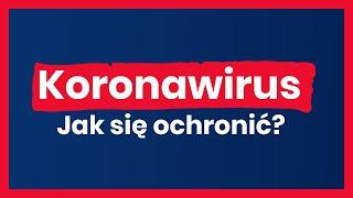 Koronawirus: jak się ochronić?