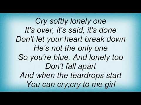 Roy Orbison - Cry Softly Lonely One Lyrics
