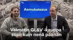 Valmetin GL&V -kauppa sopii kuin nenä päähän