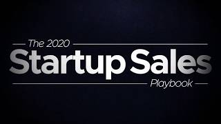 The 2020 Startup Sales Playbook - Close Deals, Grow Revenue, and Scale a High-Performing Sales Team