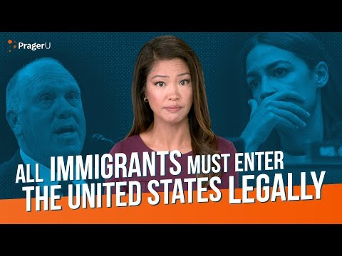 All Immigrants Must Enter the United States Legally