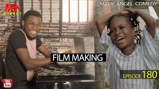 FILM MAKING (Mark Angel Comedy Episode 180)