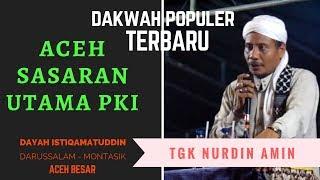 TERBARU Aceh Sasaran Utama PKI - Dakwah Maulid Oleh Tgk Nurdin Amin