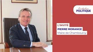 L'Entretien Politique avec Pierre Morange, maire de Chambourcy