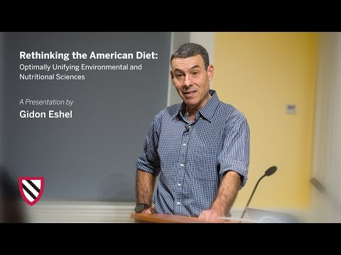 Gidon Eshel | Rethinking the American Diet || Radcliffe Institute