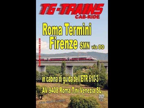 Roma Termini - Firenze Santa Maria Novella, Cab-ride ETR 610-3 Parte 1/3