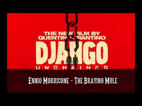 The Braying Mule - Ennio Morricone - Django Unchained Soundtrack #03