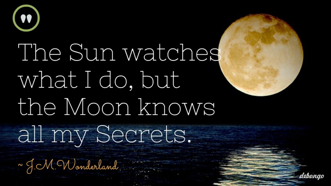 Moon Knows All Secrets Love Quotes Youtube