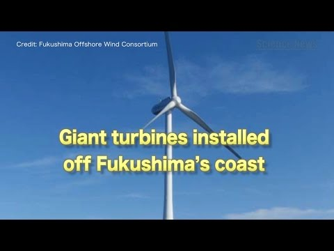 [ScienceNews2014]Giant turbines installed off Fukushima's coast