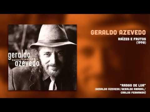 Geraldo Azevedo -  Rasgo de Lua (Raízes e Frutos 2) [Áudio Oficial]