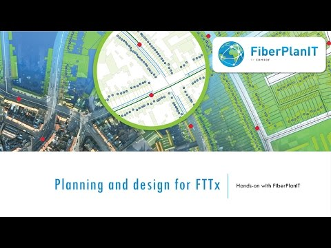 Planning and Design for FTTx: Hands on with FiberPlanIT