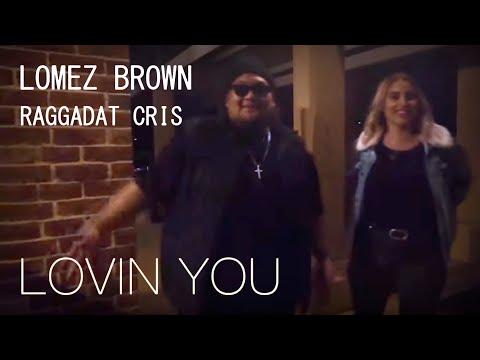 Lovin' You - Lomez Brown FT Raggadat Cris (Official Music Video)