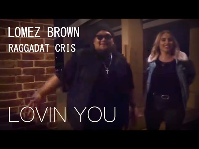 Lovin' You - Lomez Brown FT Raggadat Cris (Official Music Video)