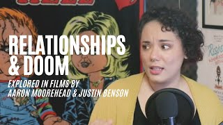 Relationships and Doom Explored in Films by Aaron Moorhead and Justin Benson