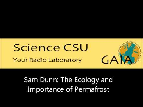 Sam Dunn: The Ecology and Importance of Permafrost