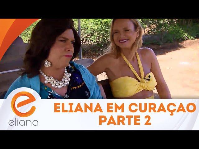 Eliana viaja com Narcisa para Curaçao - Parte 2 | Programa Eliana (25/11/18)