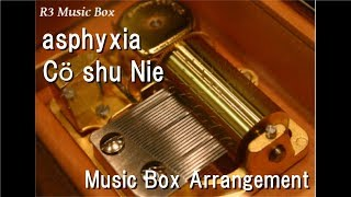 """Cover images asphyxia/Cö shu Nie [Music Box] (Anime """"Tokyo Ghoul:re"""" OP)"""