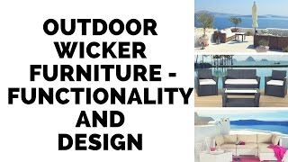 Outdoor Wicker Patio Furniture - Functionality And Design