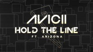 Avicii - Hold The Line ft. A R I Z O N A [Lyric Video]