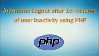 Automatic Logout after 15 minutes of user Inactivity using PHP