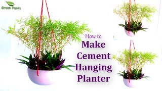 How to Make Cement Hanging Planter | Easy Hanging Planter Ideas | Garden DIY Ideas //GREEN PLANTS