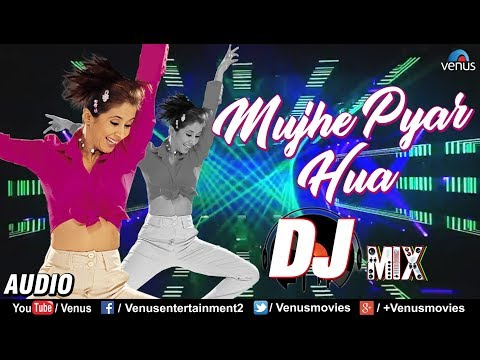 Mujhe Pyaar Hua - DJ MIX | Latest Bollywood Remix Songs 2018 | Judaai | Superhit DJ Remix Songs