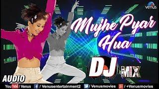 Mujhe Pyaar Hua - DJ MIX | Latest Bollywood Remix Songs 2018 | Judaai | Superhit DJ Remix Songs