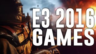 MY MOST ANTICIPATED GAMES AT E3 2016 (E3 2016 UPCOMING GAMES)