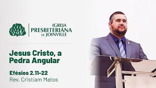 Igreja Presbiteriana de Joinville - 17/01/2021 -  Jesus Cristo, A Pedra Angular ( Efésios 2.11-22)