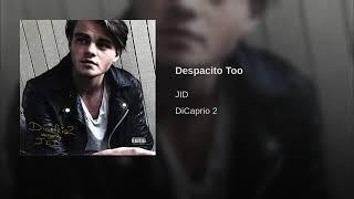 J.I.D. - Despacito Too