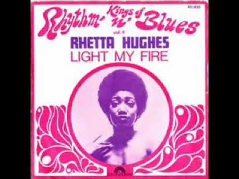 Rhetta Hughes   Light My Fire