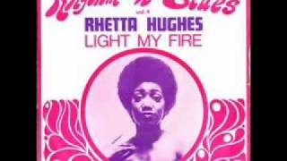 Rhetta Hughes  - Light My Fire