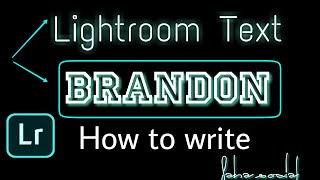 lightroom cc Brandon woelfel text| lightroom text editing|lightroom neon text|lightroom tutorial